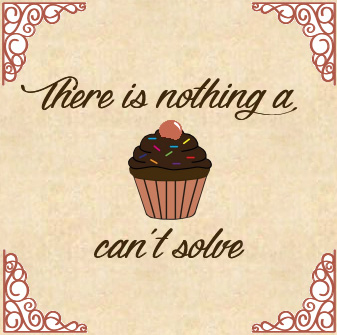 there is nothing a cupcake can't solve